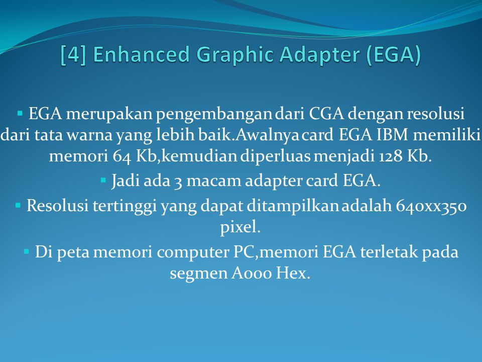 [4] Enhanced Graphic Adapter (EGA)
